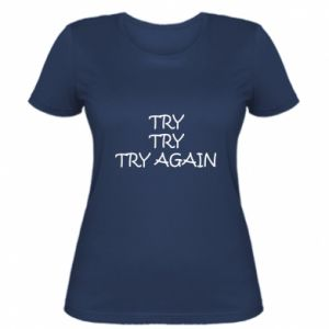 Women's t-shirt Try, try, try again