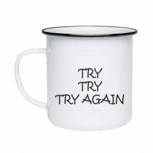 Kubek emaliowany Try, try, try again