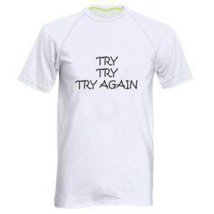 Koszulka sportowa męska Try, try, try again