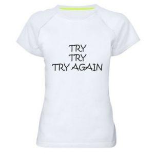 Koszulka sportowa damska Try, try, try again