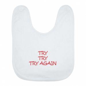 Śliniak Try, try, try again