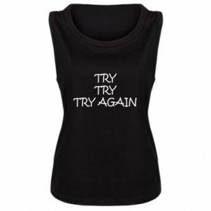 Damska koszulka bez rękawów Try, try, try again