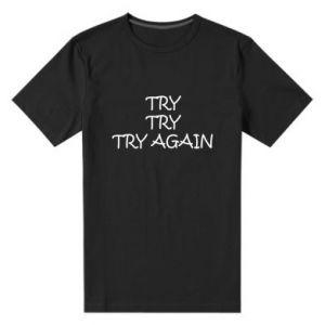 Men's premium t-shirt Try, try, try again