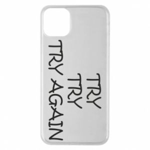 Etui na iPhone 11 Pro Max Try, try, try again