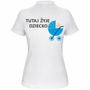 Damska koszulka polo Tutaj żyje dziecko - PrintSalon