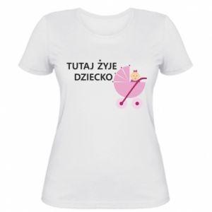Women's t-shirt Tutaj żyje dziecko