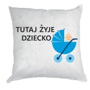 Poduszka Tutaj żyje dziecko - PrintSalon