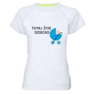 Damska koszulka sportowa Tutaj żyje dziecko - PrintSalon