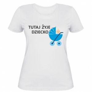Damska koszulka Tutaj żyje dziecko - PrintSalon