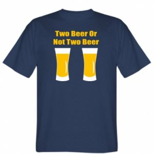 T-shirt Two beers or not two beers