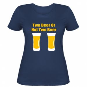 Women's t-shirt Two beers or not two beers