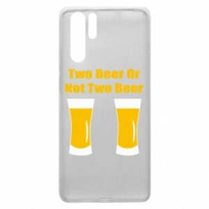 Huawei P30 Pro Case Two beers or not two beers