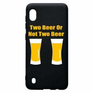 Samsung A10 Case Two beers or not two beers