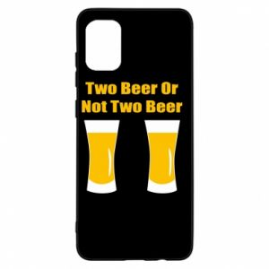 Samsung A31 Case Two beers or not two beers