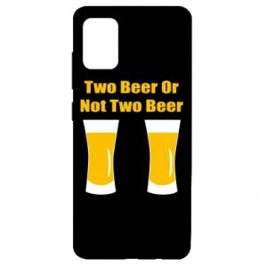 Samsung A51 Case Two beers or not two beers