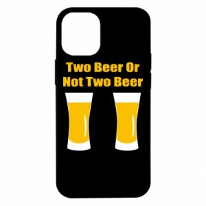 iPhone 12 Mini Case Two beers or not two beers