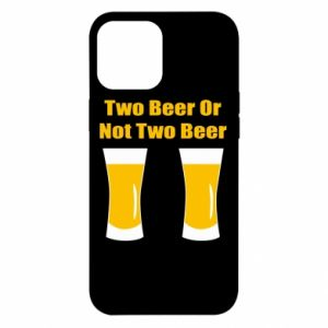 iPhone 12 Pro Max Case Two beers or not two beers