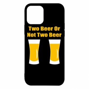 iPhone 12/12 Pro Case Two beers or not two beers