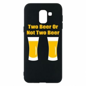 Samsung J6 Case Two beers or not two beers