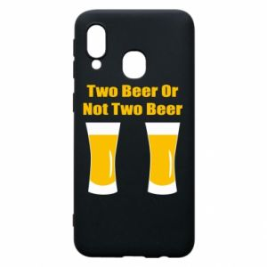 Samsung A40 Case Two beers or not two beers