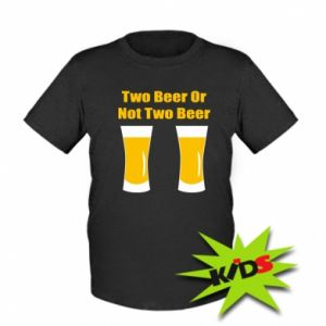 Dziecięcy T-shirt Two beers or not two beers
