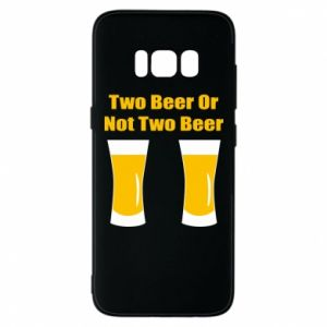 Samsung S8 Case Two beers or not two beers