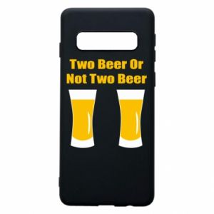 Samsung S10 Case Two beers or not two beers