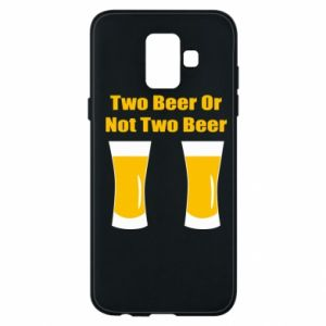 Samsung A6 2018 Case Two beers or not two beers