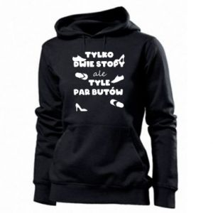 Women's hoodies Only two feet but so many pairs of shoes - PrintSalon