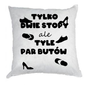 Pillow Only two feet but so many pairs of shoes - PrintSalon