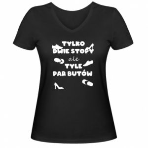 Women's V-neck t-shirt Only two feet but so many pairs of shoes - PrintSalon