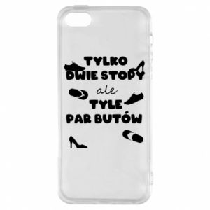 Phone case for iPhone 5/5S/SE Only two feet but so many pairs of shoes - PrintSalon