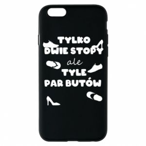 Phone case for iPhone 6/6S Only two feet but so many pairs of shoes - PrintSalon