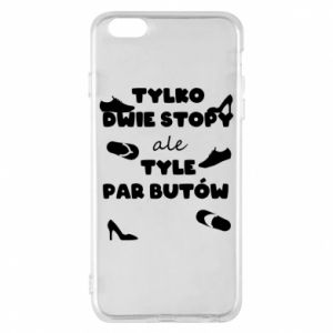 Phone case for iPhone 6 Plus/6S Plus Only two feet but so many pairs of shoes - PrintSalon