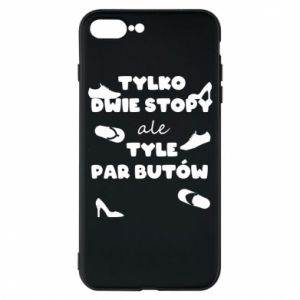 Phone case for iPhone 7 Plus Only two feet but so many pairs of shoes - PrintSalon