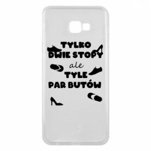 Phone case for Samsung J4 Plus 2018 Only two feet but so many pairs of shoes - PrintSalon