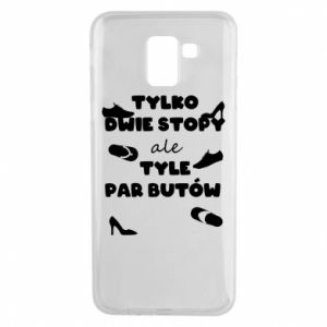 Phone case for Samsung J6 Only two feet but so many pairs of shoes - PrintSalon