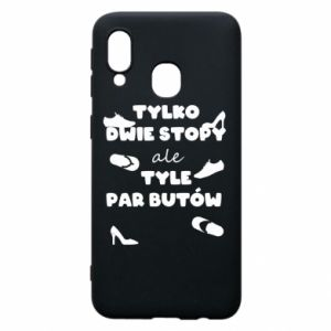 Phone case for Samsung A40 Only two feet but so many pairs of shoes - PrintSalon