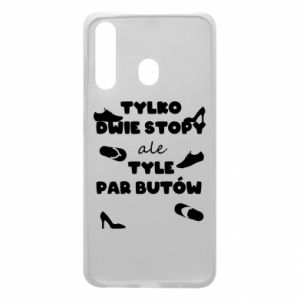 Phone case for Samsung A60 Only two feet but so many pairs of shoes - PrintSalon