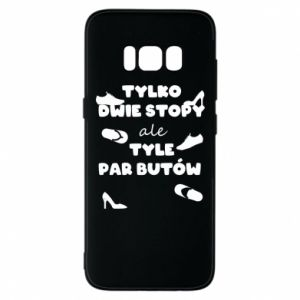 Phone case for Samsung S8 Only two feet but so many pairs of shoes - PrintSalon