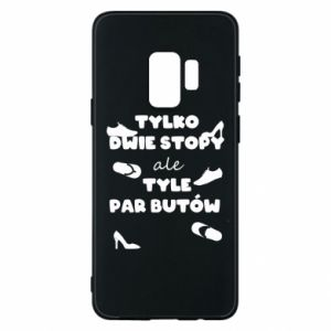 Phone case for Samsung S9 Only two feet but so many pairs of shoes - PrintSalon