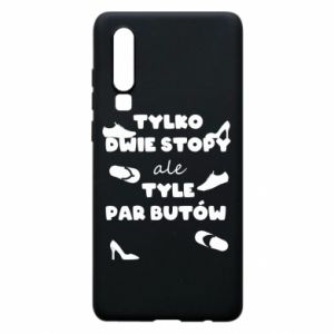 Phone case for Huawei P30 Only two feet but so many pairs of shoes - PrintSalon