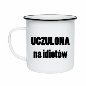 Enameled mug Sensitive to idiots - PrintSalon
