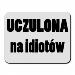 Mouse pad Sensitive to idiots - PrintSalon