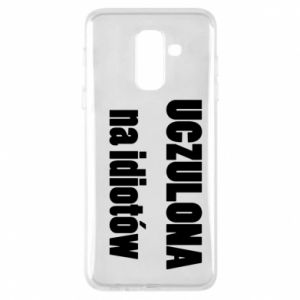 Phone case for Samsung A6+ 2018 Sensitive to idiots - PrintSalon