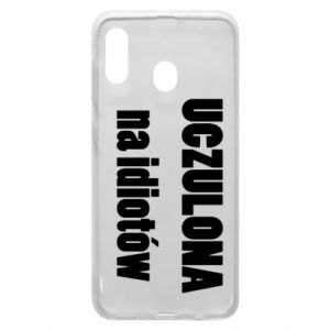 Phone case for Samsung A20 Sensitive to idiots - PrintSalon