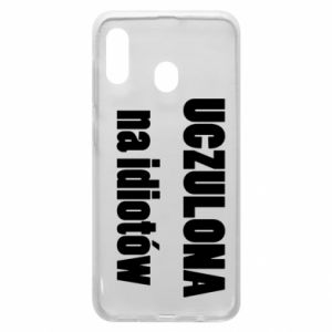 Phone case for Samsung A30 Sensitive to idiots - PrintSalon