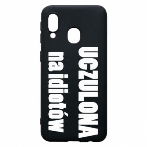 Phone case for Samsung A40 Sensitive to idiots - PrintSalon