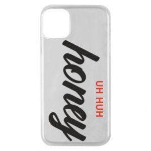 Etui na iPhone 11 Pro Uh huh honey