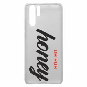 Etui na Huawei P30 Pro Uh huh honey